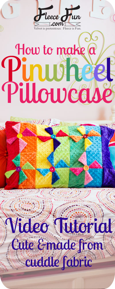 Pinwheel Block Pillowcase on Fleece Fun dot com